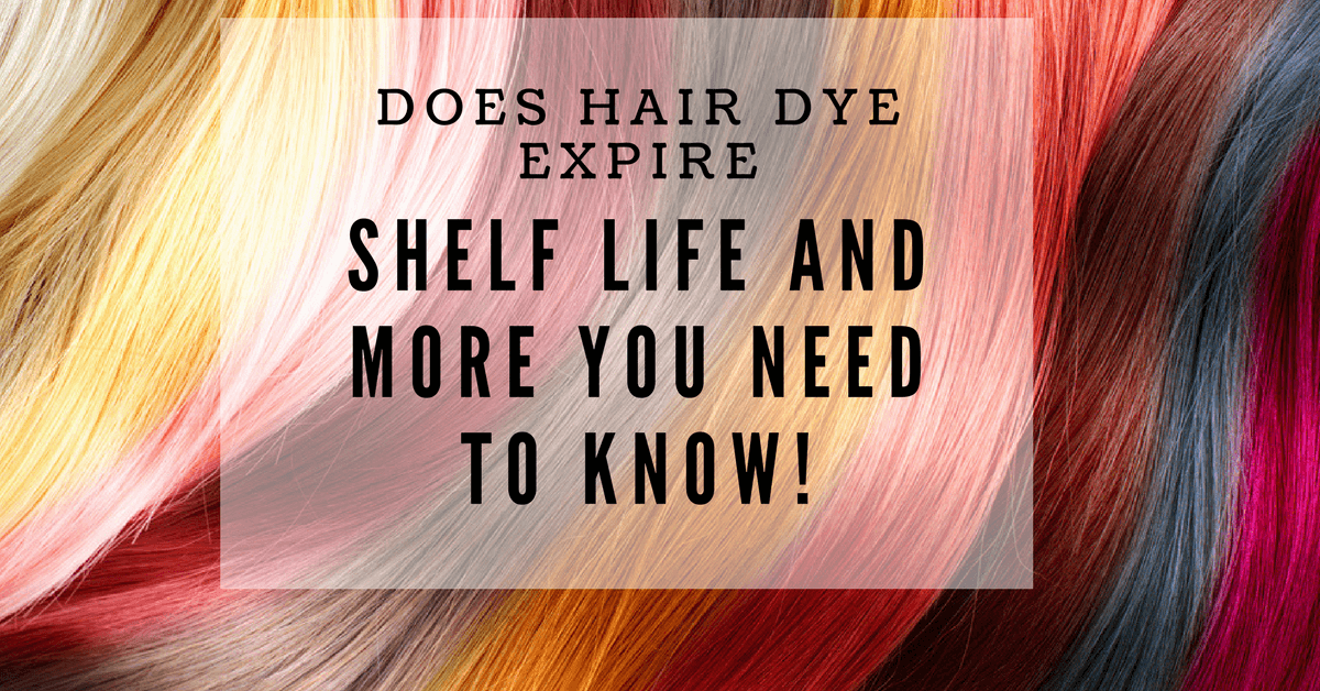 Does Hair Dye Expire Shelf Life And More You Need To Know