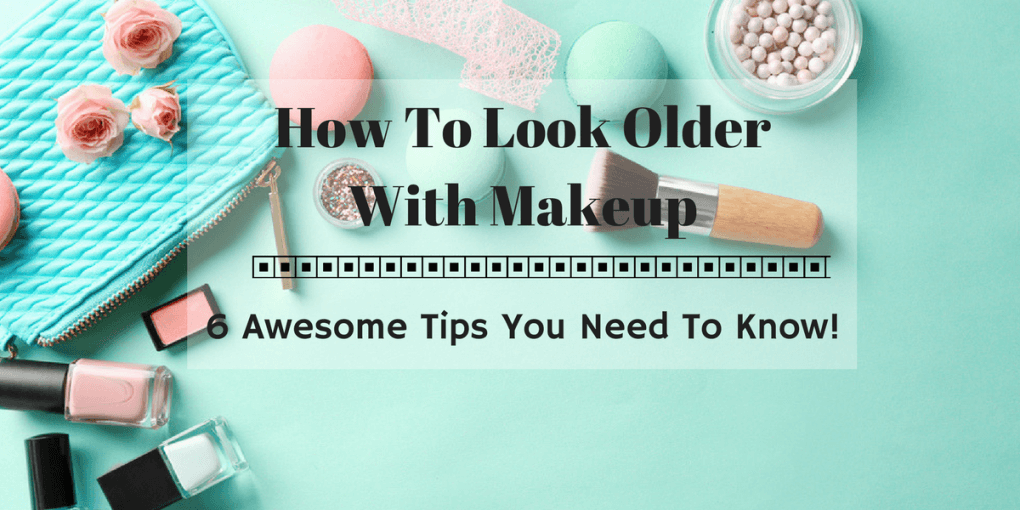how to look older with makeup yahoo