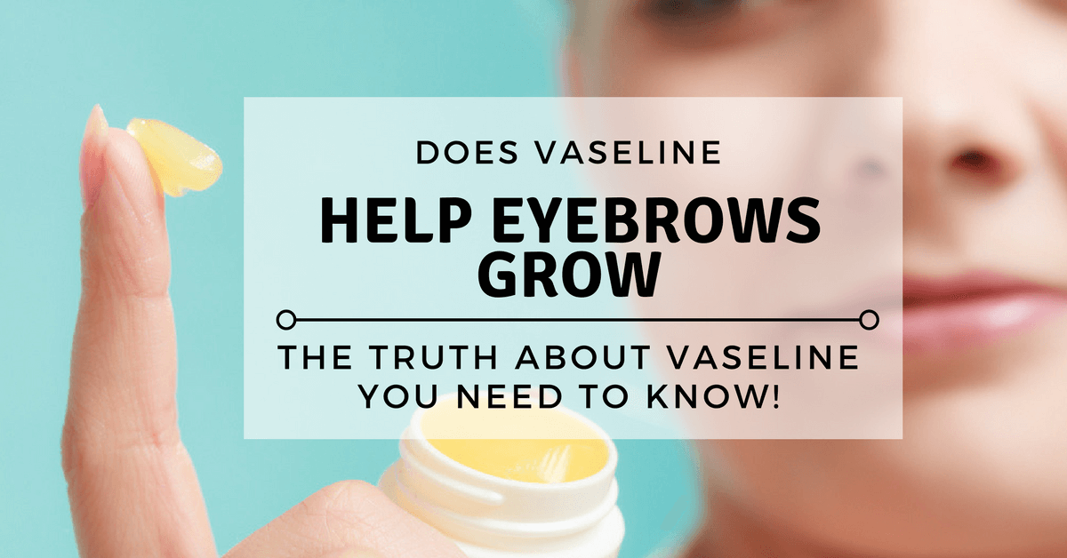 how to grow eyebrows with vaseline