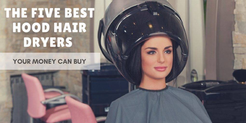 Best Hood Hair Dryers